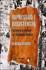 Repressão e Resistência Sensura a Livros na Ditadura Militar