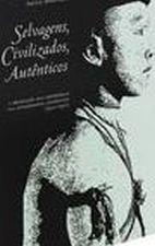 Selvagens, Civilizados, Autênticos: A Produção das Diferenças nas Etnografias Selesianas (1920-1970)