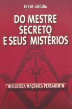 DO MESTRE SECRETO E SEUS MISTERIOS