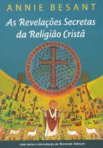 REVELAÇÕES SECRETAS DA RELIGIÃO CRISTÃ (AS)