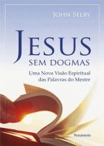 JESUS SEM DOGMAS