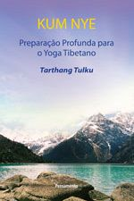 KUM NYE - PREPARACAO PROFUNDA PARA O YOGA TIBETANO