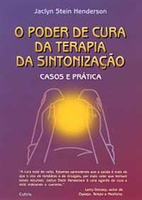 O Poder da Cura da Terapia da Sintonização - Casos e Prática