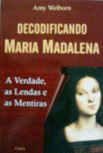 DECODIFICANDO MARIA MADALENA