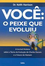VOCE: O PEIXE QUE EVOLUIU