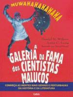 A Galeria da Fama dos Cientistas Malucos