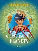 Uyrá: o Defensor do Planeta