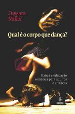 Qual É o Corpo Que Dança ? Dança e Educação Somática Para Adultose Crianças