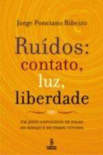 RUÍDOS, CONTATO, LUZ, LIBERDADE