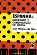 Espanha - Sociedade E Comunicacao De Massa