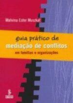Guia Prático de Mediação de Conflitos - Ed. Revista