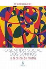 SENTIDO SOCIAL DOS SONHOS, O