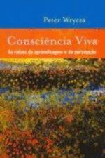 Consciencia Viva - as Raizes da Aprendizagem e da Percepção