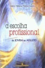 ESCOLHA PROFISSIONAL, A
