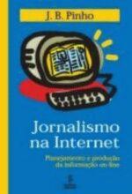Jornalismo na Internet Planejamento e Produção da Informação On line