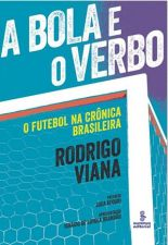Bola e o Verbo A O Futebol na Crônica Brasileira