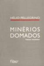MINÉRIOS DOMADOS - POESIA REUNIDA