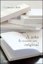 Arte de Recusar um Original, a