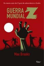 Guerra Mundial Z - Uma História Oral da Guerra dos Zumbis