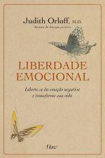 Liberdade Emocional: Liberte-se da Emoção Negativa e Transforme Sua Vida