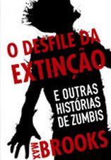 DESFILE DA EXTINCAO, O - E OUTRAS HIST. DE ZUMBIS