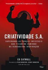 Criatividade S.a: Superando as Forças Invisíveis que Ficam no Caminho da Verdadeira Inspiração