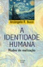 A Identidade Humana - Modos de Realização