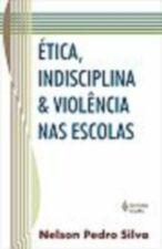 Ética Indisciplina e Violência nas Escolas