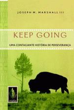 Keep Going- Uma Contagiante História de Perseverança
