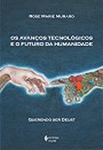 Avanços Tecnologicos e o Futuro da Humanidade