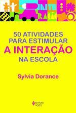 50 Atividades Para Estimular a Interação na Escola