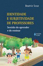 Identidade e Subjetividade de Professores: Sentidos do Aprender e do Ensinar