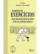Caderno De Exercicios - Para Desacelerar Quando Tudo Vai Rápido Demais