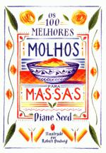 100 MELHORES MOLHOS PARA MASSAS, OS