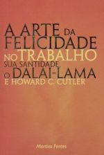 ARTE DA FELICIDADE NO TRABALHO