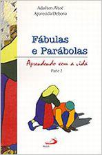 Fabulas E Parabolas - Aprendendo Com A Vida V. 02