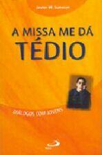 MISSA ME DA TEDIO, A