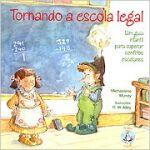Tornando a Escola Legal - um Guia Infantil para Superar Conflitos...