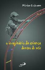 IMAGINARIO DA CRIANCA DENTRO DE NOS, O