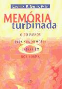 Memoria Turbinada - Oito Passos Para Sua Memoria Entrar Em Boa Forma
