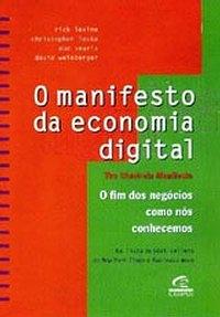O Manifesto da Economia Digital - o Fim dos Negócios Como Nós Conhecemos