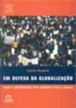 Em Defesa Da Globalizacao - Como A Globalizacao Esta Ajudando Ricos E Pobres