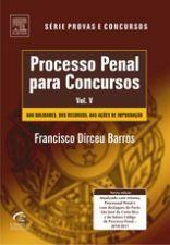 Processo Penal para Concursos - Vol. V - Série Provas e Concursos