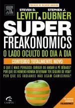 Super Freakonomics - o Lado Oculto do Dia a Dia