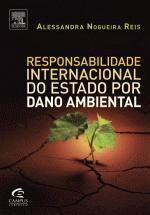 RESPONSABILIDADE INTERNACIONAL DO ESTADO POR DANO AMBIENTAL