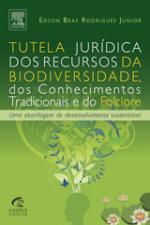Tutela Jurídica dos Recursos da Biodiversidade dos Conhecimentos Tradicionais e do Folclore