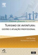 Turismo de Aventura : Gestao e Atuaçao Profissional - Coleçao Eduardo Sanovicz de Turismo