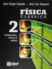 FISICA CLASSICA VOL 2 - TERMOLOGIA, OPTICA E ONDAS