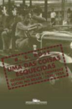 Uma das Coisas Esquecidas - Getúlio Vargas e Controle Social no Brasil