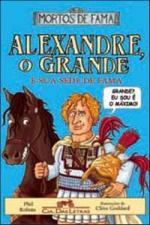 Alexandre O Grande - E Sua Sede De Fama